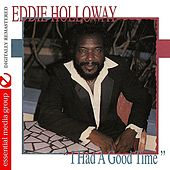 I Had A Good Time by Eddie Holloway