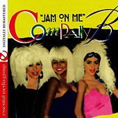 Play & Download Jam On Me by Company B | Napster