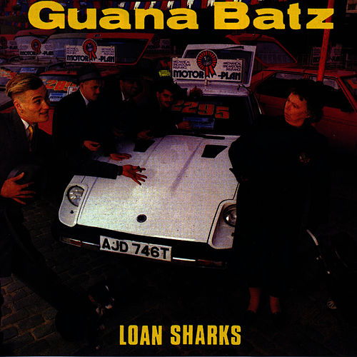 Loan Sharks by The Guana Batz