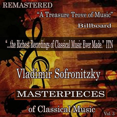 Vladimir Sofronitzky - Masterpieces of Classical Music Remastered, Vol. 3 by Vladimir Sofronitzky