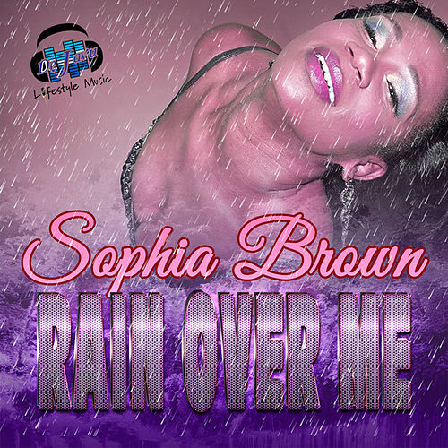 Play & Download Rain Over Me-Single by Sophia Brown | Napster