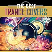 Play & Download The Best Trance Covers by Various Artists | Napster