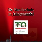 Play & Download Die Musikschule im Jahreswandel - Vol. 2 by Various Artists | Napster