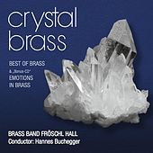 Play & Download Crystal Brass - Best of Brass by Brass Band Fröschl Hall | Napster