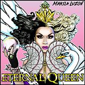 Play & Download Eternal Queen by Manila Luzon | Napster