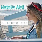 Play & Download Stalker Eye by Natalie Aley | Napster