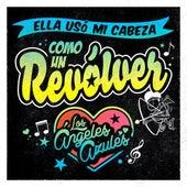 Play & Download Ella Usó Mi Cabeza Como un Revólver by Los Angeles Azules | Napster