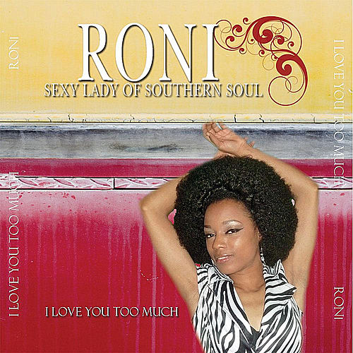 Play & Download I Love You Too Much by Roni | Napster