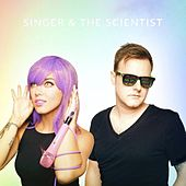 Play & Download Singer & the Scientist by Unspecified | Napster