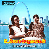 Play & Download Ullasapparavaigal (Original Motion Picture Soundtrack) by Various Artists | Napster