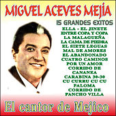 Play & Download 15 Grandes Exitos by Miguel Aceves Mejia | Napster