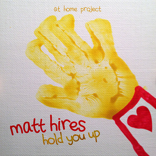 Play & Download Hold You Up by Matt Hires | Napster
