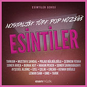 Play & Download Esintiler: Nostaljik Türk Pop Müziği by Various Artists | Napster