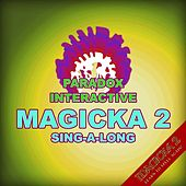 Play & Download Magicka 2 Sing-a-Long (feat. Vlad) by Paradox Interactive | Napster