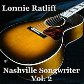 Lonnie Ratliff (Nashville Songwriter, Vol. 2) by Various Artists
