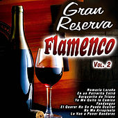 Play & Download Gran Reserva Flamenco Vol. 2 by Various Artists | Napster