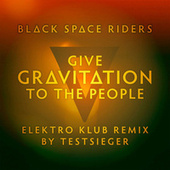 Give Gravitation To The People by Black Space Riders