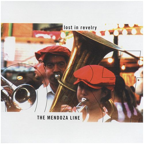 Lost In Revelry by The Mendoza Line