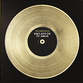 Play & Download Esclavo de Tu Amor by Vicentico | Napster