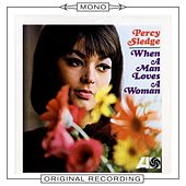 When A Man Loves A Woman (Mono) by Percy Sledge