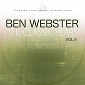 The Classic Years, Vol. 4 von Ben Webster