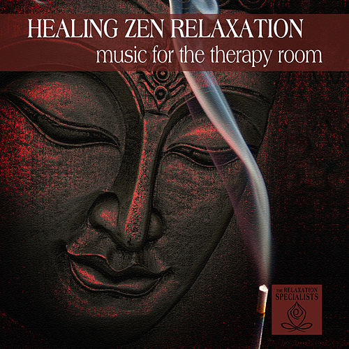 Healing Zen Relaxation: Music for the Therapy Room by The Relaxation Specialists