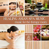 Play & Download Healing Asian Spa Music: Music for the Therapy Room by The Relaxation Specialists | Napster