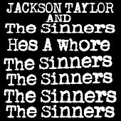 He's a Whore by Jackson Taylor & the Sinners