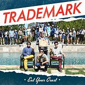 Play & Download Eat Your Crust - EP by Trademark | Napster