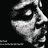 Play & Download Bud Powell Live at the Blue Note Café, Paris 1961 by Bud Powell | Napster