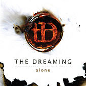 Play & Download Alone by The Dreaming | Napster