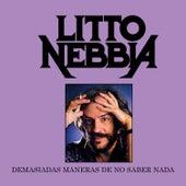Demasiadas Maneras de No Saber Nada by Litto Nebbia