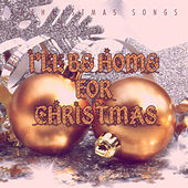 I'll Be Home for Christmas - 50 Christmas Songs von Various Artists