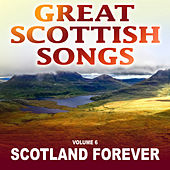 Great Scottish Songs: Scotland Forever, Vol. 6 by Various Artists