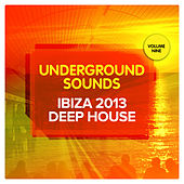 Ibiza 2013 Deep House - Underground Sounds, Vol.9 by Various Artists