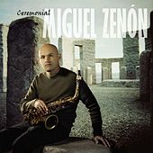Play & Download Ceremonial by Miguel Zenón | Napster
