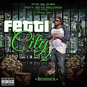 Play & Download Fetti City 2,Bosses by Various Artists | Napster