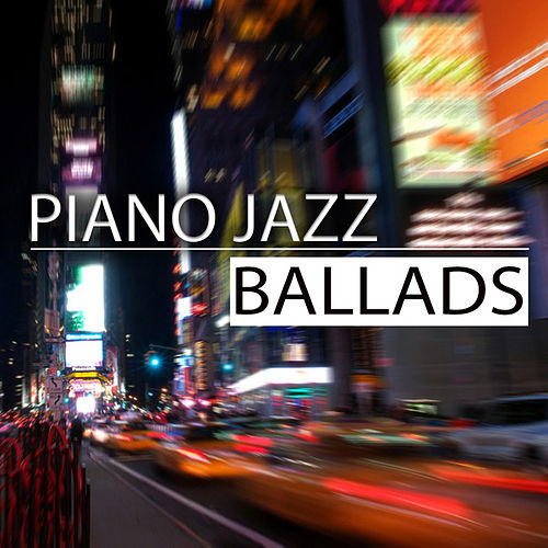 Piano Jazz Ballads - Smooth Jazz Lounge by Various Artists