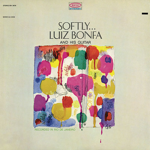 Play & Download Softly... by Luiz Bonfá | Napster