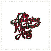 The Amazing Rhythm Aces by The Amazing Rhythm Aces
