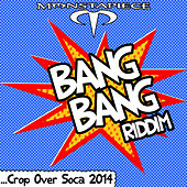 Bang Bang Riddim: Crop Over Soca 2014 by Various Artists