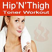 Hip'n'thigh Toner Workout by Various Artists