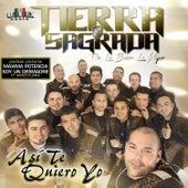 Play & Download Así Te Quiero Yo by Banda Tierra Sagrada | Napster
