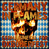 Play & Download Germany in Flames: German Metal for Oktoberfest by Various Artists | Napster