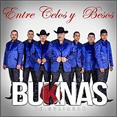 Play & Download Entre Celos Y Besos by Los Buknas De Culiacan | Napster