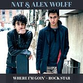 Play & Download Where I'm Goin' + Rock Star by Nat & Alex Wolff | Napster