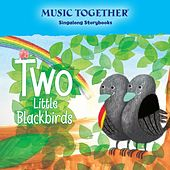 Play & Download Two Little Blackbirds by Music Together | Napster