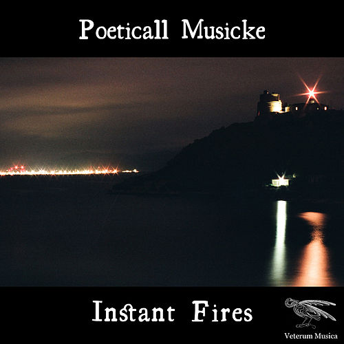 Play & Download Instant Fires by Poeticall Musicke | Napster