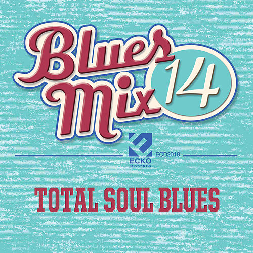 Blues Mix, Vol. 14: Total Soul Blues by Various Artists