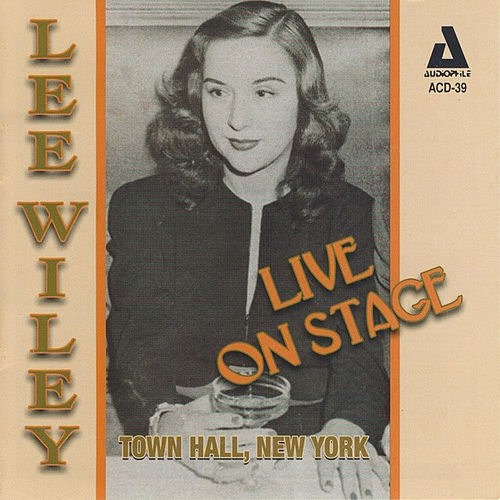 Play & Download Live on Stage: Town Hall, New York by Lee Wiley | Napster
